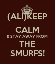 (ALI)KEEP CALM & STAY AWAY FROM THE SMURFS! - Personalised Poster large
