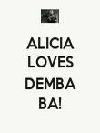 ALICIA LOVES  DEMBA BA! - Personalised Poster large