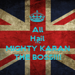 All Hail The MIGHTY KARAN THE BOSS!!!! - Personalised Poster large