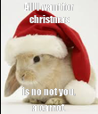 All I want for christmas is no not you, a carrot. - Personalised Poster large