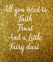 All you need is Faith Trust And a Little Fairy dust  - Personalised Poster large
