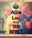 Allie Lou Niccy Izzi BFFLS - Personalised Poster large