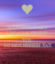 ALOFIANA BABY I REALLY TRULY  LOVE  YOU SO MUCHHHHH XxX - Personalised Poster large