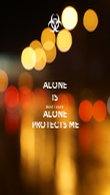 ALONE IS WHAT I HAVE ALONE PROTECTS ME - Personalised Poster large