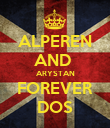 ALPEREN AND  ARYSTAN FOREVER DOS - Personalised Poster large