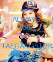 ALWAYS BE A  TAEGANGSTER FOREVER - Personalised Poster small