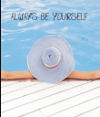 ALWAYS BE YOURSELF - Personalised Poster large