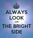 ALWAYS LOOK ON THE BRIGHT SIDE - Personalised Poster large