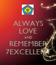 ALWAYS LOVE AND REMEMBER 7EXCELLENT - Personalised Poster large