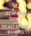 ALWAYS SMILE AND READ MORE BOOKS - Personalised Poster small