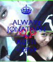 ALWAYz JONATHAN AND RUTH <3#o9 - Personalised Poster large