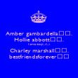 Amber gambardella♥♡. Hollie abbott♥♡. Tamia easy♥♡. Charley marshall♥♡. bestfriendsforever♥♡ - Personalised Poster large