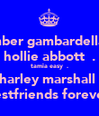 amber gambardella♥♡. hollie abbott♥♡. tamia easy♥♡. charley marshall♥♡. bestfriends forever♥ - Personalised Poster large