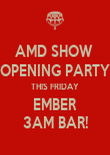 AMD SHOW  OPENING PARTY THIS FRIDAY EMBER 3AM BAR! - Personalised Poster large