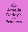 Amelia Daddy's little Princess  - Personalised Poster large