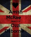 Amish McRae    Heart <3 Ozzi Osborne   - Personalised Poster large