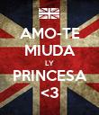 AMO-TE MIUDA LY PRINCESA <3 - Personalised Poster large