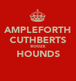 AMPLEFORTH CUTHBERTS BOOZE HOUNDS  - Personalised Poster large
