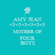 AMY JEAN <3<3<3<3<3<3 MOTHER OF FOUR BOYS - Personalised Poster large