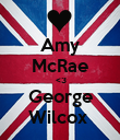 Amy McRae  <3 George Wilcox  - Personalised Poster large