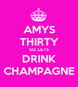 AMYS THIRTY SO LETS DRINK CHAMPAGNE - Personalised Poster large