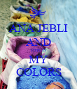 ANA JEBLI AND THIS IS  MY COLORS - Personalised Poster large