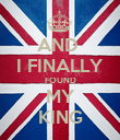 AND  I FINALLY FOUND MY KING - Personalised Poster large