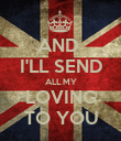 AND  I'LL SEND ALL MY LOVING TO YOU - Personalised Poster large