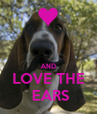 AND LOVE THE   EARS  - Personalised Poster large