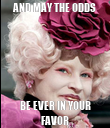 AND MAY THE ODDS BE EVER IN YOUR FAVOR - Personalised Poster large