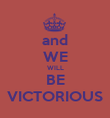 and WE WILL BE VICTORIOUS - Personalised Poster large