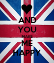 AND YOU MAKE ME HAPPY - Personalised Poster large