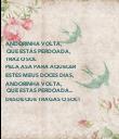 ANDORINHA VOLTA,  QUE ESTÁS PERDOADA, TRAZ O SOL  PELA ASA PARA AQUECER  ESTES MEUS DOCES DIAS, ANDORINHA VOLTA,  QUE ESTÁS PERDOADA... DESDE QUE TRAGAS O SOL! - Personalised Poster large