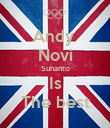 Andy  Novi Suhanto Is The best - Personalised Poster large