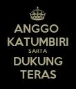 ANGGO  KATUMBIRI SARTA DUKUNG TERAS - Personalised Poster large
