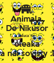 Animala  De Nikusor Educa`te  oleaka ca nai sovisty :D - Personalised Poster large