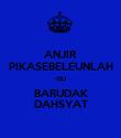 ANJIR PIKASEBELEUNLAH IEU BARUDAK DAHSYAT - Personalised Poster large