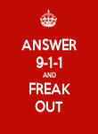 ANSWER 9-1-1 AND FREAK OUT - Personalised Poster large