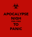 APOCALYPSE NIGH FEEL FREE TO PANIC - Personalised Poster large