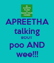 APREETHA talking BOUT  poo AND wee!!! - Personalised Poster large