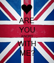 ARE YOU ANGRY WITH ME? - Personalised Poster large