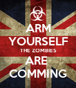 ARM YOURSELF THE ZOMBIES ARE  COMMING - Personalised Poster large