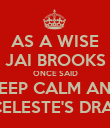 AS A WISE JAI BROOKS ONCE SAID KEEP CALM AND LOVE CELESTE'S DRAWINGS - Personalised Poster large