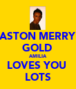 ASTON MERRY GOLD  AMILIA  LOVES YOU  LOTS - Personalised Poster large