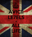 AVICII LE7ELS 4 ALL LIFE - Personalised Poster large