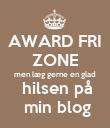 AWARD FRI ZONE men læg gerne en glad  hilsen på  min blog - Personalised Poster large