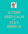 AYDEN KEEP CALM AND STAY REEM! :D - Personalised Poster large