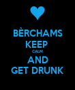 BÈRCHAMS KEEP  CALM AND GET DRUNK - Personalised Poster large