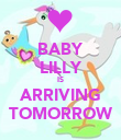 BABY LILLY IS ARRIVING TOMORROW - Personalised Poster large