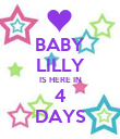 BABY LILLY IS HERE IN 4 DAYS - Personalised Poster large